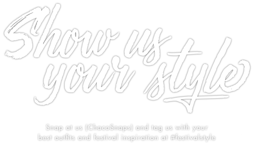 Snap at us (ChacoSnaps) and tag us with your best outfits and festival inspiration at #festivalstyle