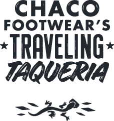 Chaco Footwear's Traveling Taqueria