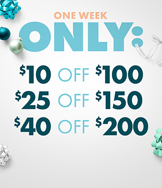 one week only: $10 off $100, $25 off $150, $40 off $200