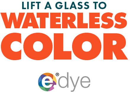 Lift a Glass to Waterless Color | e-dye logo
