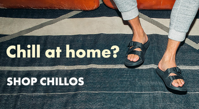 Chill at home? Shop Chillos.