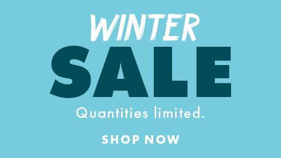 Winter Sale. Quantities Limited. Shop Now.